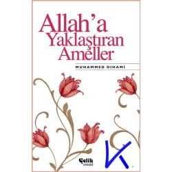 Allah'a Yaklaştıran Ameller - Muhammed Dihami