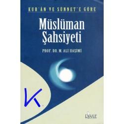 Müslüman Şahsiyeti - Kur'an ve Sünnet'te - M. Ali Haşimi, pr dr