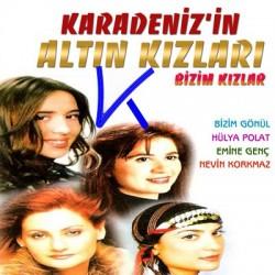 Karadeniz'in Altın Kızları - Bizim Kızlar - CD - Bizim Gönül, Hülya Polat, Emine Genç, Nevin Korkmaz