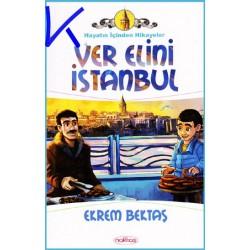 Ver Elini Istanbul - Hayatın Içinden Hikayeler - Ekrem Bektaş