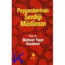 Peygamberimin Sevdiği Müslüman - Mehmet Yaşar Kandemir, pr dr