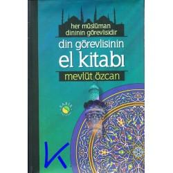 Din Görevlisinin El Kitabı - Her Müslüman Dininin Görevlisidir - Mevlüt Özcan